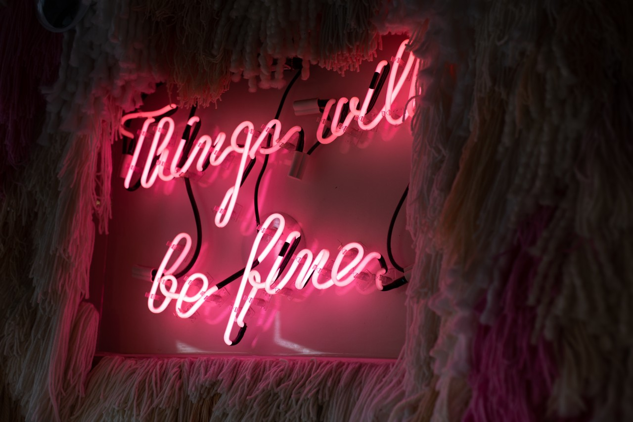 """Things will be Fine"" neon sign"